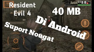 Resident Evil 4 Di Android Suport Nougat