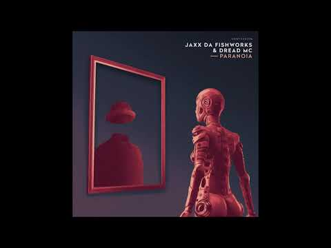 "JAXX DA FISHWORKS & Dread MC - ""Paranoia"" OFFICIAL VERSION"