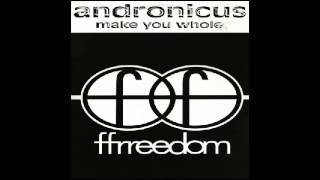 Andronicus - Make You Whole (Original Mix) [Ffrreedom] 1992