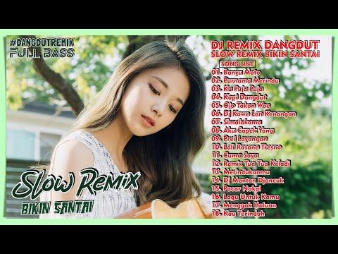 dj-dangdut-slow-remix-bikin-santai-enak-didengar---lagu-dangdut-remix-terbaru-2020
