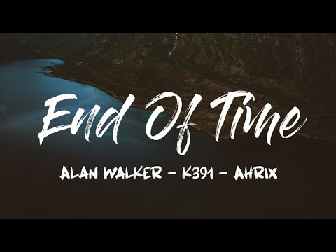 k-391,-alan-walker-&-ahrix---end-of-time-karaoke-instrumental-with-lyrics