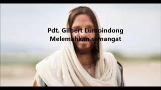 Gambar cover Pdt. Gilbert Lumoindong - Melemahkan semangat (140318)
