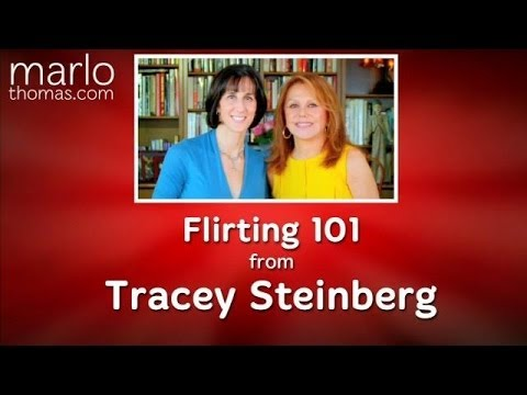 Flirting 101 From Tracey Steinberg