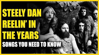 Songs You Need To Know: Steely Dan - Reelin' In The Years