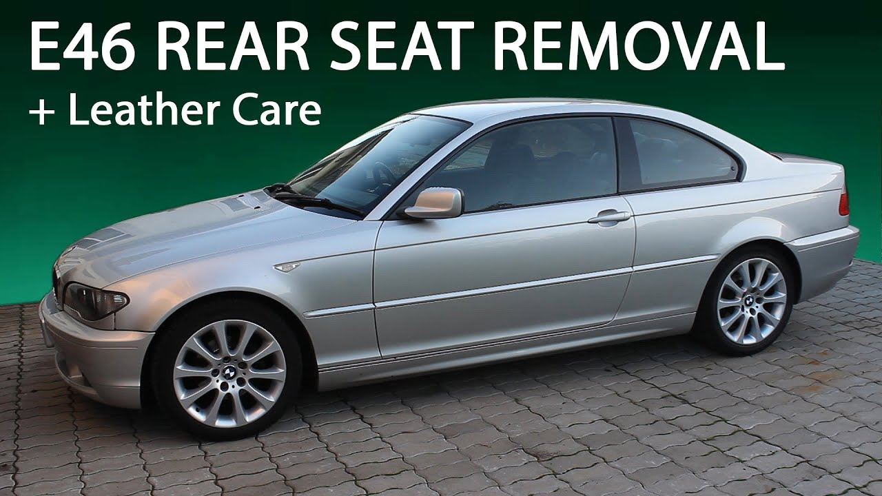 bmw e46 coupe leather conditioning rear seat removal youtube. Black Bedroom Furniture Sets. Home Design Ideas