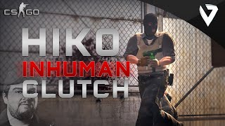 CS:GO - Hiko INHUMAN Clutch