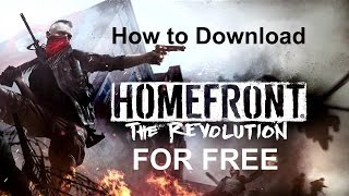 How to Download HomeFront The Revolution For Free On PC No Torrents