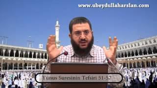 Yunus Suresinin Tefsiri (51-57) Ubeydullah Arslan