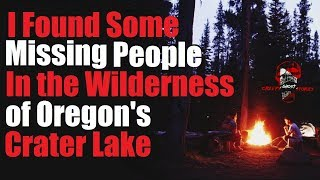 """""""I Found Some Missing People in the Wilderness of Oregons Crater Lake"""" Original Creepy Story"""