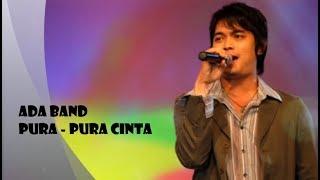 Ada Band : Pura -  Pura Cinta (Lirik)
