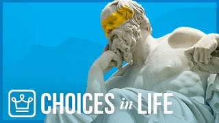 15 IMPORTANT Choices You Have to Make in Life