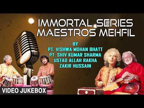 ►IMMORTAL SERIES MAESTROS MEHFIL (Video Jukebox) || Indian Classical || T-Series Classics