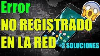 Error NO REGISTRADO EN LA RED en ANDROID, TABLET o SMARTPHONE 📲 I 3 SOLUCIONES 2018 ✅
