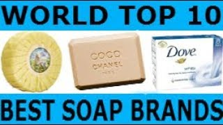 top 10 best & popular beauty soap brands in the world