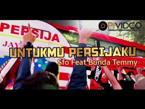 UNTUKMU PERSIJAKU - SFO Feat Bunda Temmy |  Clip