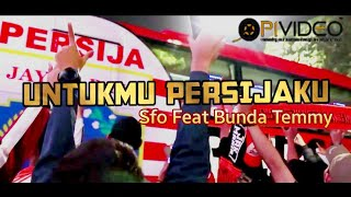 UNTUKMU PERSIJAKU - SFO Feat Bunda Temmy | Official Video Clip