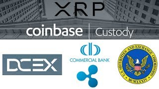 Coinbase Custody XRP - DCEX Live XRP - ComBank Ripple - SEC Crypto - HTC Exodus