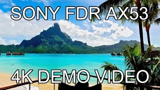 SONY FDR AX53 4K DEMO VIDEO - BORA BORA