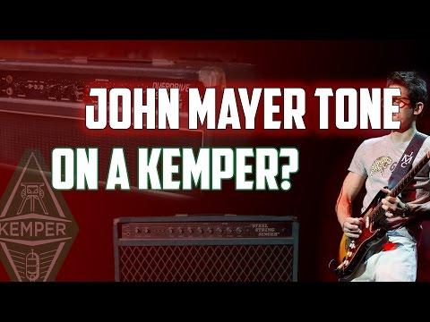 John Mayer Tone On A Kemper??