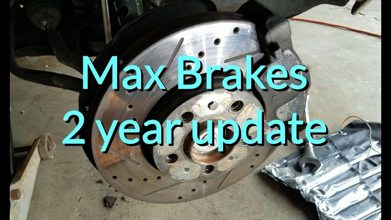 Max Advanced Brakes >> Max Brakes 2 Year Update