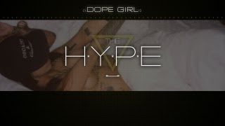 The Hype - Dope Girl
