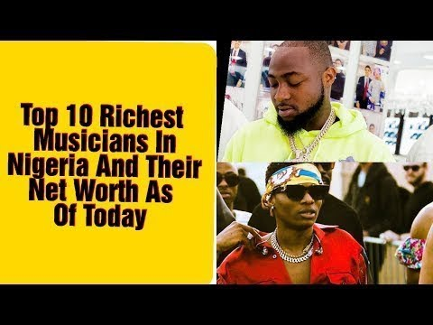 Top 10 Richest Musicians in Nigeria And Their Net Worth in