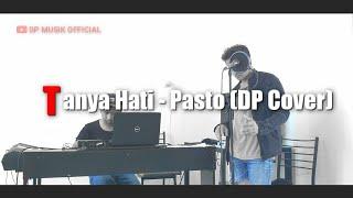TANYA HATI - PASTO (DP COVER)