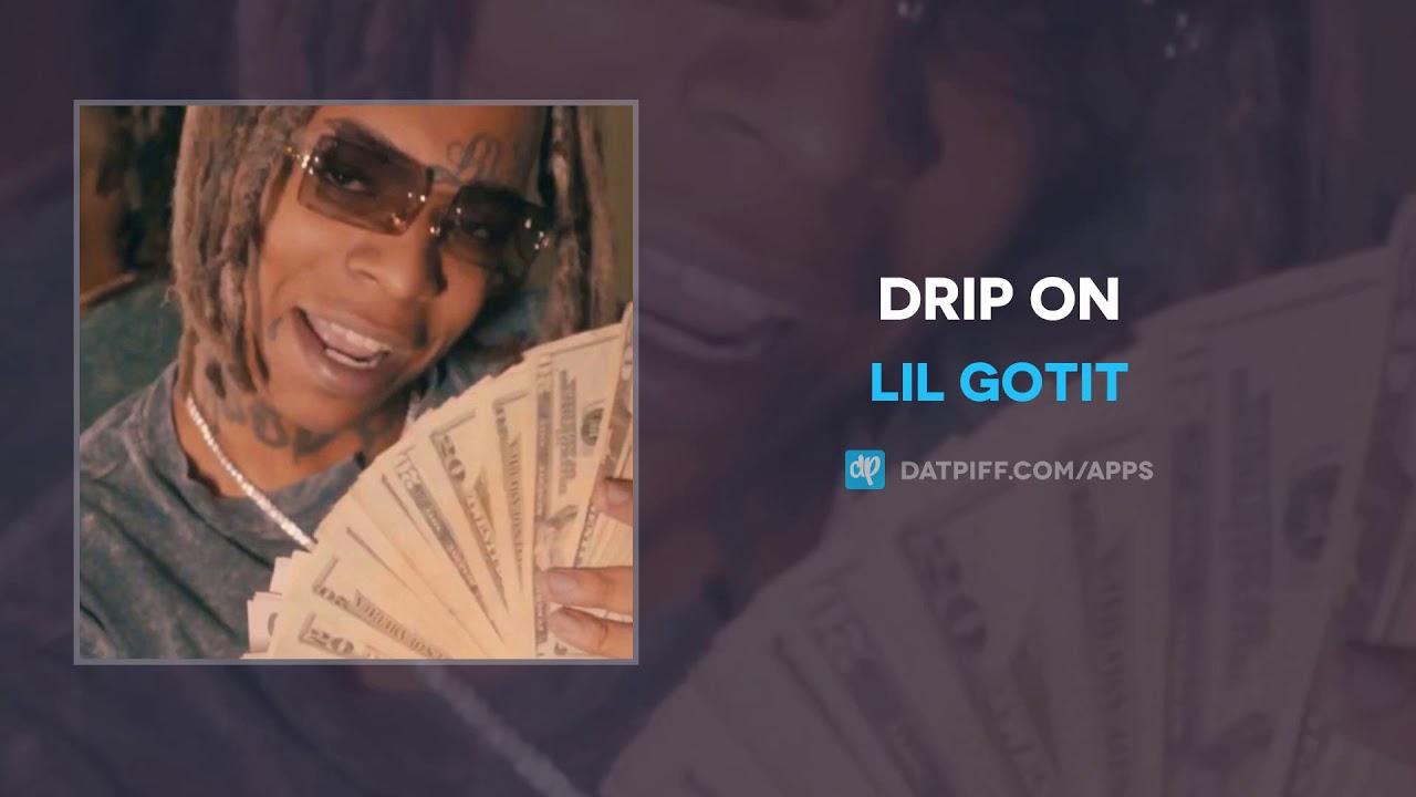 Lil Gotit - Drip On (AUDIO)