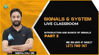Signals \u0026 System |Live from GA App Classroom| by Neeraj Raj Sir | Special Class for YouTube Students