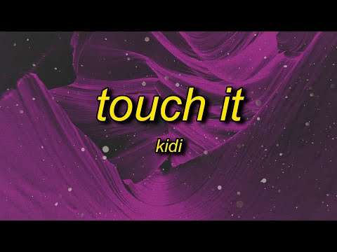 KiDi - Touch It (Lyrics) | shut up and bend over song indir