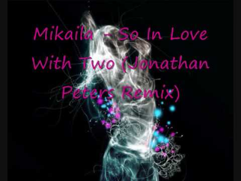 Mikaila - So In Love With Two (JP Remix)