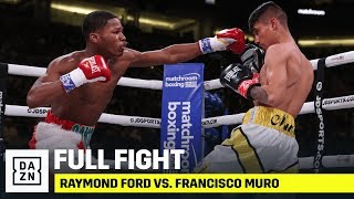 FULL FIGHT | Raymond Ford vs. Francisco Muro