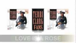 """Terri Clark Classic : """"Love is a rose"""" Lyric Video HD"""
