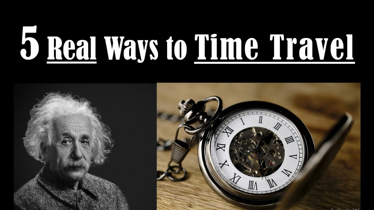 What is Time and How to Time Travel - 5 Ways to Time Travel - Is Time Travel Possible? - YouTube