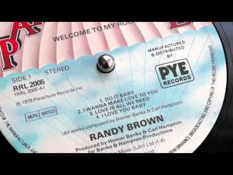 Randy Brown - I Wanna Make Love To You
