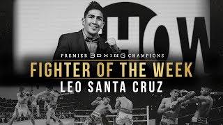 Fighter Of The Week: Leo Santa Cruz