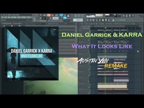 Daniel Garrick x KARRA - What It Looks Like (Austin Yen Remake)