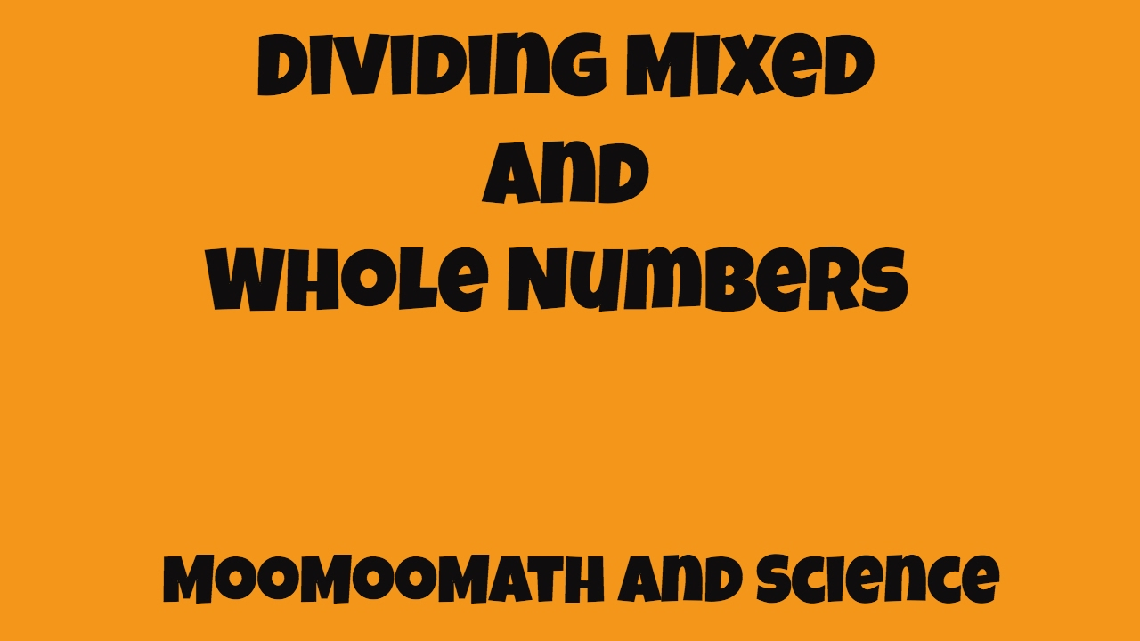 Dividing Mixed And Whole Numbers