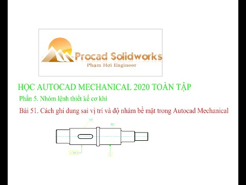 Bài 51. Cách ghi dung sai vị trí và độ nhám bề mặt trong Autocad Mechanical