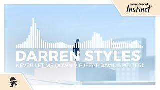Darren Styles - Never Let Me Down VIP (feat. David Spekter) [Monstercat Release]
