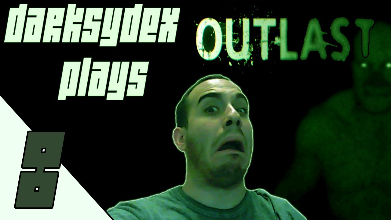 Let's Play Outlast | Part 8 | I Need a Doctor - YouTube