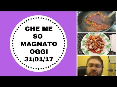 CHE ME SO MAGNATO OGGI (WHAT I EAT IN A DAY) 31-01-2017