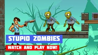 Stupid Zombies · Game · Gameplay