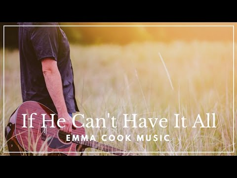 Emma Cook - If He Can't Have It All - Official Lyric Video