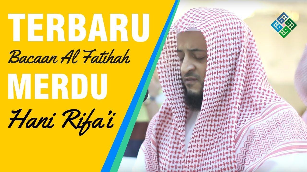 Terbaru Surat Al Fatihah Syaikh Hani Rifai Merdu Meresap Ke Dalam Hati