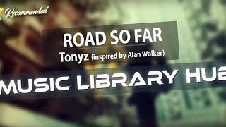 Tonyz Road So Far Inspired By Alan Walker FREE Music NCS.mp3