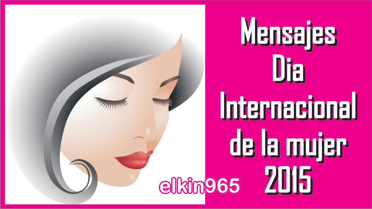 Día Internacional De La Mujer 2016 Mensajes Youtube