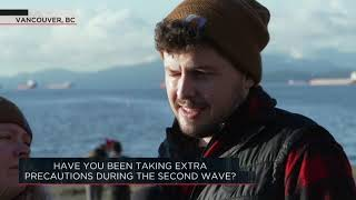 Have you been taking extra precautions during the second wave? | Outburst