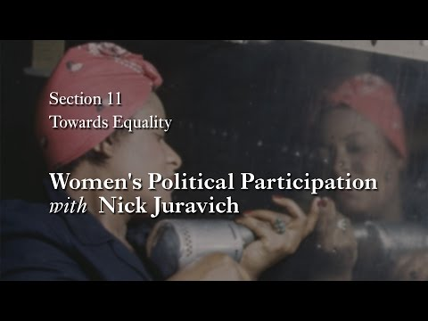 MOOC WHAW1.2x | 11.3.3 Women's Political Participation with Nick Juravich  | Towards Equality