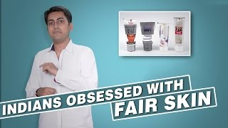 Why Are Indians Obsessed With Fairness?